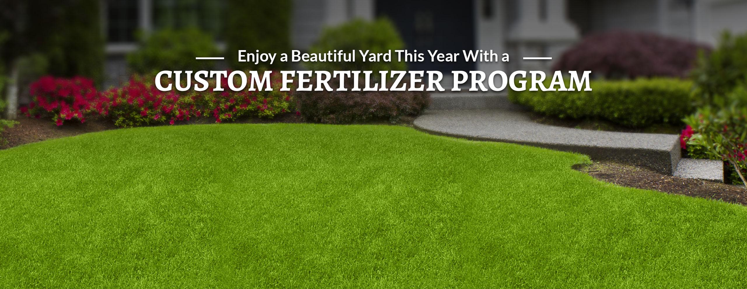 slide-01-enjoy-a-beautiful-yard-this-year-with-a-custom-fertilizer-program